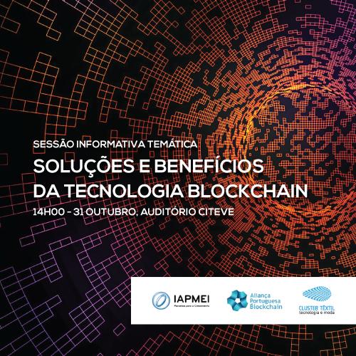 """Cluster-Têxtil-Sessão Informativa: """"Soluções e benefícios da tecnologia Blockchain"""""""